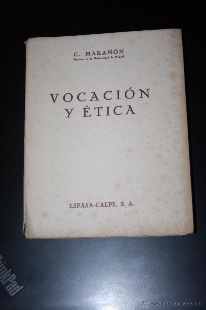 VOCACIÓN Y ÉTICA, GREGORIO MARAÑÓN. PRIMERA EDICIÓN 1935 ESPASA CALPE (Libros Antiguos, Raros y Curiosos - Pensamiento - Otros)