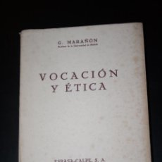 Libros antiguos: VOCACIÓN Y ÉTICA, GREGORIO MARAÑÓN. PRIMERA EDICIÓN 1935 ESPASA CALPE. Lote 48591628