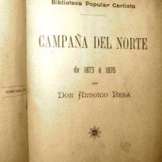Libros antiguos: CAMPAÑA DEL NORTE DE 1873 A 1876 BIBLIOTECA POPULAR CARLISTA A.BREA 1897. Lote 78300766