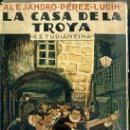 Libros antiguos: ALEJANDRO PEREZ LUGIN : LA CASA DE LA TROYA (GALÍ, S/F) . Lote 48655418