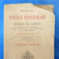 Libros antiguos: MANUAL DE ESTILO EPISTOLAR O MODELO DE CARTAS. POR D. JUAN AROLAS. LIBRERIA DE ANGEL AGUILAR, 1913.. Lote 48656339