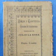 Libros antiguos: AMOR Y CORTESÍA. COLECCIÓN DE FELICITACIONES ORIGINALES DE JULIO LA ROSA, 1896.. Lote 48662943
