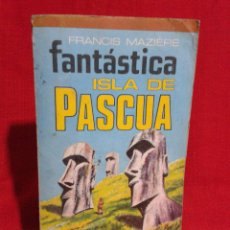 Libros antiguos: FANTASTICA ISLA DE PASCUA. Lote 48670211
