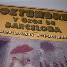 Libros antiguos: CURIOSISIMO LIBRO DE.....COSTUMBRES Y USOS DE BARCELONA...CON INFINIDAD DE GRABADOS Y LAMINAS.. Lote 48686975