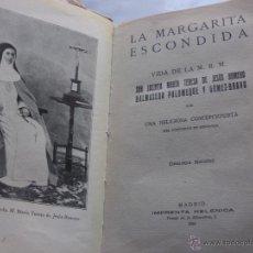 Libros antiguos: LA MARGARITA ESCONDIDA - VIDA DE SOR JACINTA.DE JESUS ROMERO BALMASEDA - CONCEPCIONÍSTAS 1922. Lote 48678512