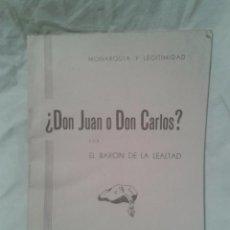 Libros antiguos: ANTIGUO LIBRO TITULADO MONARQUIA Y LEGITIMIDAD DON JUAN O DON CARLOS POR EL BARON DE LA LEALTAD. Lote 48699890