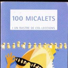 Libros antiguos: LIBRO ··LIBRO EN VALENCIANO .. 100 MICALETS I UN RASTRE DE COL.LECCIONS .. Lote 48713919