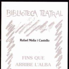 Libros antiguos: LIBRO ··LIBRO EN VALENCIANO .. FINS QUE ARRIBE L´ALBA .. Lote 48713977