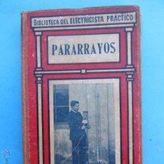 Libros antiguos: BIBLIOTECA DEL ELECTRICISTA PRACTICO - PARARRAYOS , GALLACH. Lote 48715884