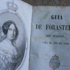 Libros antiguos: GUÍA DE FORASTEROS EN MADRID, PARA EL AÑO DE 1862. ESTADO MILITAR DE ESPAÑA Y ULTRAMAR. AÑO DE 1862.. Lote 48730321