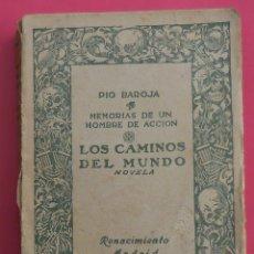Libros antiguos: MEMORIAS DE UN HOMBRE DE ACCIÓN. LOS CAMINOS DEL MUNDO. PÍO BAROJA. 1ª ED. RENACIMEINTO 1914.. Lote 48734842