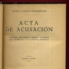 Libros antiguos: LIBRO ACTA DE ACUSACION , 1933 ,JULIAN CORTES CAVANILLAS , PRIMERA EDICION , ORIGINAL. Lote 48811473