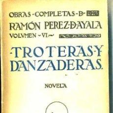 Libros antiguos: RAMÓN PÉREZ DE AYALA : TROTERAS Y DANZADERAS (PUEYO, 1930). Lote 48819149