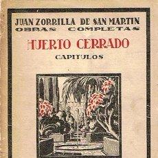 Libros antiguos: HUERTO CERRADO OBRAS COMPLETAS JUAN ZORRILLA DE SAN MARTÍN . Lote 48834256