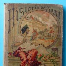 Libros antiguos: HISTORIA DE ROMA. SATURNINO CALLEJA, MADRID. 1894. Lote 48855426