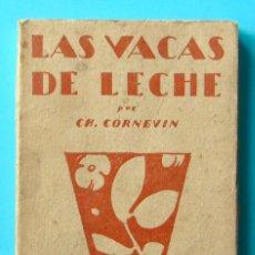 Libros antiguos: LAS VACAS DE LECHE POR CH. CORNEVIN. CALLEJA. Lote 48856621