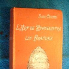 Libros antiguos: EMILE BAYARD: - L'ART DE RECONNAITRE FRAUDES (TABLEAUX, SCULPTURE, MEUBLES, ETC) - (PARIS, 1926). Lote 48861632