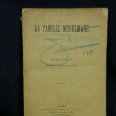 Libros antiguos: LA FAMILLE MUSULMANE MARCEL MORAND ALGER ADOLPHE JOURDAN 1903 25X16,5CMS. Lote 48869712