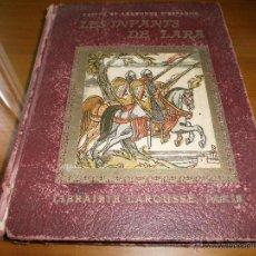 Libros antiguos: LES INFANTS DE LARA - RÉCITS ET LEGENDES D'ESPAGNE - LIBRAIRIE LAROUSSE, PARIS.. Lote 48871680
