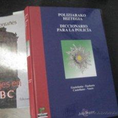 Libros antiguos: DICCIONARIO PARA LA POLICÍA , JOSU SEGURA, GOBIERNO VASCO TOMO GRANDE EUSKERA CASTELLANO OFERTA. Lote 48883035
