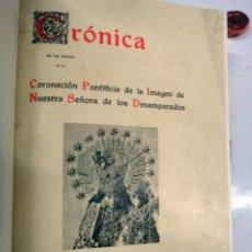Libros antiguos: LIBRO CRONICA CORONACION NTRA. SRA. VIRGEN DE LOS DESAMPARADOS 1923, VALENCIA ,BUEN ESTADO, ORIGINAL. Lote 48887709