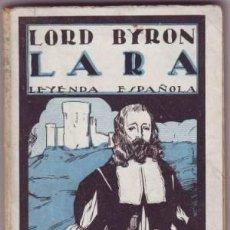 Libros antiguos: BYRON, LORD: LARA. LEYENDA ESPAÑOLA. TRADUCCIÓN DIRECTA DEL INGLÉS POR NATALIO PLAZA. Lote 48891549
