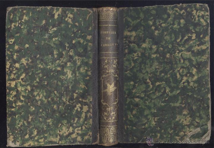 Libros antiguos: Varios. Historia del Emperador Carlos Quinto, siguiendo la de Robertson. Barcelona, 1846. - Foto 2 - 48886644