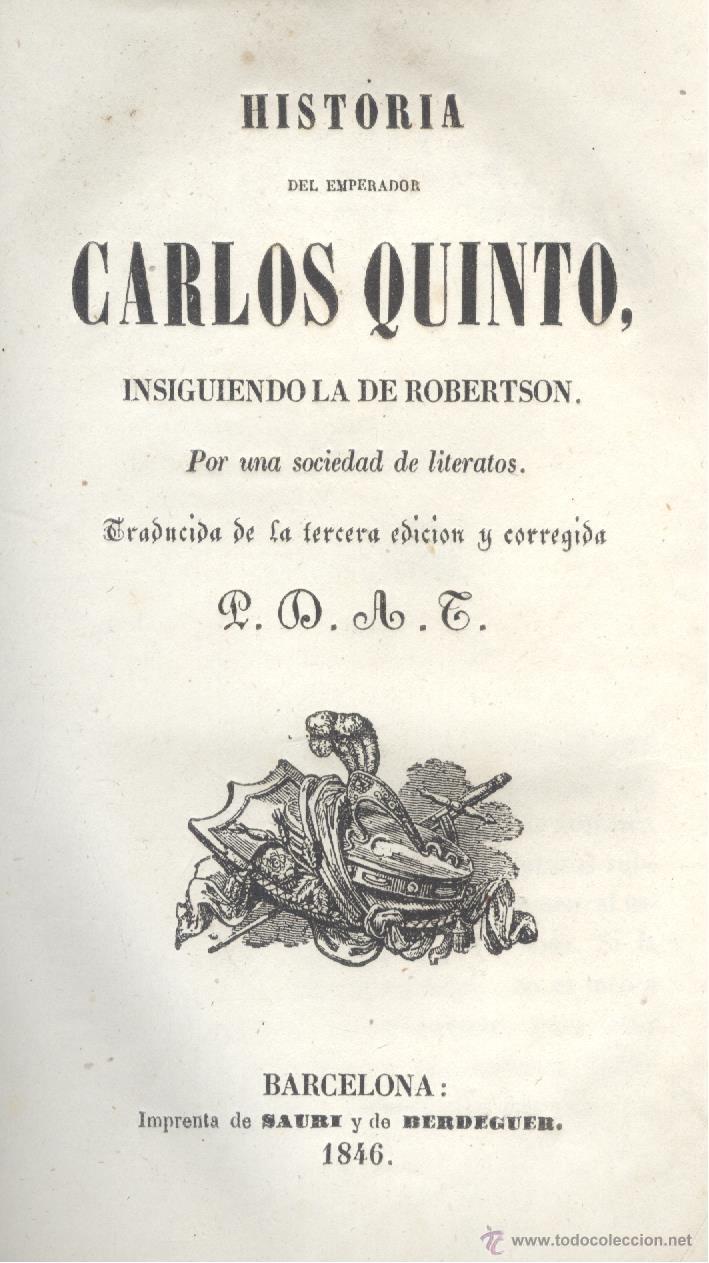 Libros antiguos: Varios. Historia del Emperador Carlos Quinto, siguiendo la de Robertson. Barcelona, 1846. - Foto 3 - 48886644