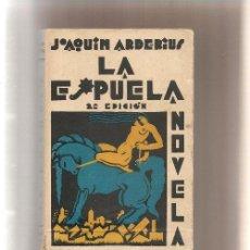 Libros antiguos: ARDERIUS,JOAQUIN LA ESPUELA NOVELA CUBIERTA DE PUYOL 1929 2ª EDICIÓN . Lote 48904880