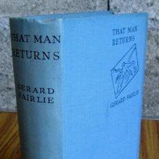 Libros antiguos: THAT MAN RETURNS - POR GERARD FAIRLE - EDITORIAL: HODDER AND STOUGHTON., LONDON., 1934. Lote 48909747