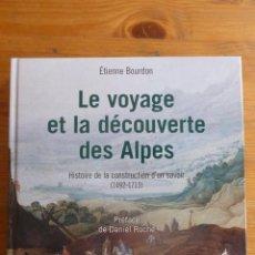 Libros antiguos: LE VOYAGE ET LA DECOUVERTE DES ALPES: HISTOIRE DE LA CONSTRUCTION D'UN SAVOIR (1492-1713). BOURDON,. Lote 48927817