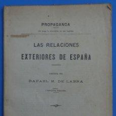 Libros antiguos: LAS RELACIONES EXTERIORES DE ESPAÑA. RAFAEL M.DE LABRA. MADRID,TIP. ALFREDO ALONSO, 1899. 46 PÁGINAS. Lote 48978911