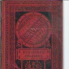 Libros antiguos: EVASIONES CÉLEBRES, FEDERICO BERNARD, ILUSTRACIÓN DE EMILIO BAYARD, BCN, BIBL. DE MARAVILLAS 1885. Lote 48988909