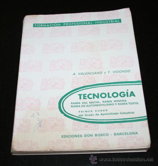FORMACION PROFESIONAL INDUSTRIAL, TECNOLOGIA RAMA METAL MINERA AUTOMOVILISMO TEXTIL, DON BOSCO 1970 (Libros Antiguos, Raros y Curiosos - Cocina y Gastronomía)