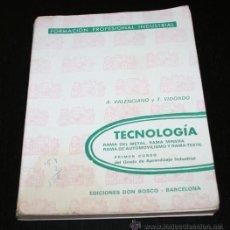Libros antiguos: FORMACION PROFESIONAL INDUSTRIAL, TECNOLOGIA RAMA METAL MINERA AUTOMOVILISMO TEXTIL, DON BOSCO 1970. Lote 48990442