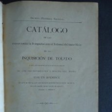 Livres anciens: INQUISICION DE TOLEDO.'CATALOGO DE CAUSAS CONTRA LA FE SEGUIDAS EN EL TRIBUNAL DEL SANTO OFICIO.1903. Lote 49013865