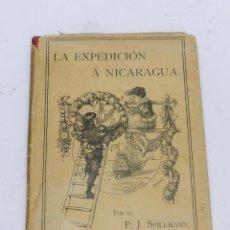 Libros antiguos: LA EXPEDICIÓN A NICARAGUA. RELATO DEL TIEMPO DE LOS CONQUITADORES. FRIBURGO DE BRISGOVIA, POR SPILLM. Lote 49024807
