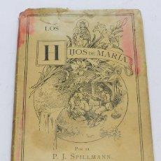 Libros antiguos: HIJOS DE MARIA. CUENTO DEL CAUCASO. FRIBURGO DE BRISGOVIA, POR SPILLMANN, JOSÉ. - B. HERDER, 1906, M. Lote 49025050