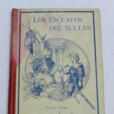 Libros antiguos: LOS ESCLAVOS DEL SULTAN, FRIBURGO DE BRISGOVIA, POR SPILLMANN, JOSÉ. - B. HERDER, 1908, MIDE 17'5 X . Lote 49025125