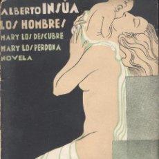 Libros antiguos: ALBERTO INSÚA. LOS HOMBRES. MARY LOS DESCUBRE. MARY LOS PERDONA. MADRID, 1933.. Lote 48982638