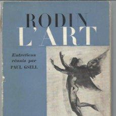 Libros antiguos: L´ART, AUGUSTE RODIN, BERNARD GRASSET PARIS 1911, RÚSTICA, TIRADA DE 300 EJEMPLARES, LÁMINAS. Lote 49067882