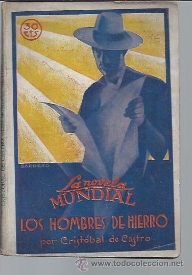 LOS HOMBRES DE HIERRO, CRISTOBAL DE CASTRO,LA NOVELA MUNDIAL AÑO II 8 DICIEMBRE MADRID 1927 Nº 91 (Libros antiguos (hasta 1936), raros y curiosos - Literatura - Narrativa - Otros)