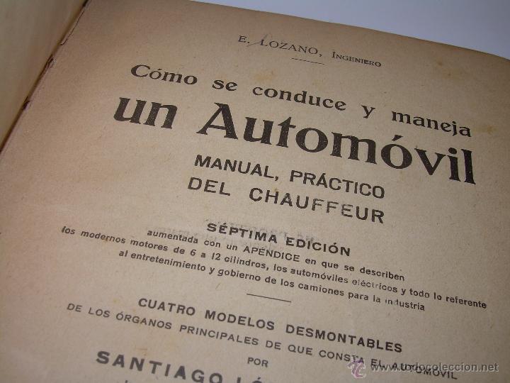 LIBRO..COMO SE CONDUCE Y MANEJA UN AUTOMOVIL..MANUAL DEL CHAUFFEUR...AÑO..1.922..CON MUCHOS GRABADOS (Libros Antiguos, Raros y Curiosos - Bellas artes, ocio y coleccionismo - Otros)