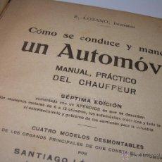 Libros antiguos: LIBRO..COMO SE CONDUCE Y MANEJA UN AUTOMOVIL..MANUAL DEL CHAUFFEUR...AÑO..1.922..CON MUCHOS GRABADOS. Lote 49073807