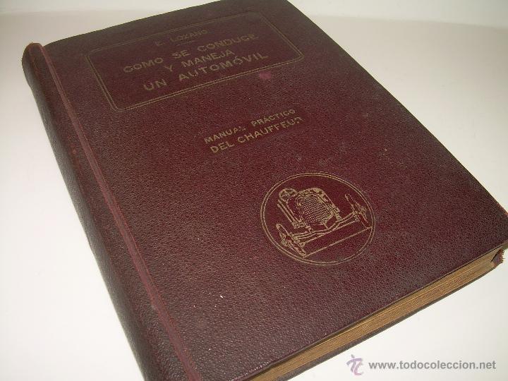 Libros antiguos: LIBRO..COMO SE CONDUCE Y MANEJA UN AUTOMOVIL..MANUAL DEL CHAUFFEUR...AÑO..1.922..CON MUCHOS GRABADOS - Foto 2 - 49073807