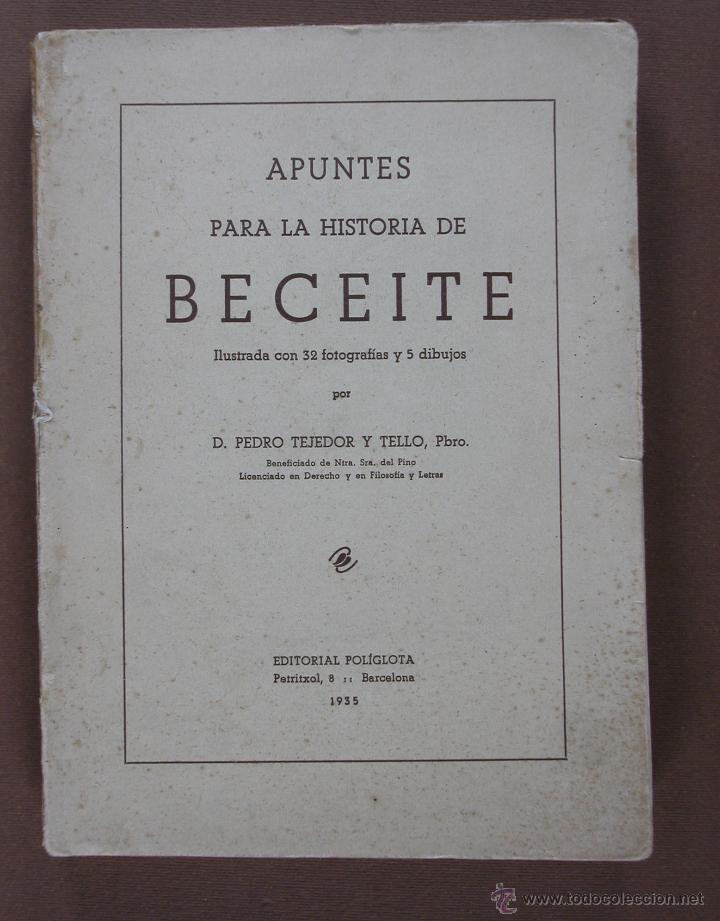 APUNTES PARA LA HISTORIA DE BECEITE. PEDRO TEJEDOR Y TELLO (Libros Antiguos, Raros y Curiosos - Historia - Otros)