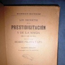 Libros antiguos: LOS SECRETOS DE LA PRESTIDIGITACION Y DE LA MAGIA - AÑO 1906 - ROBERT-HOUDIN - ILUSTRADO.. Lote 49095646
