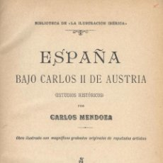 Libros antiguos: CARLOS MENDOZA. ESPAÑA BAJO CARLOS II DE AUSTRIA. BARCELONA, S.F (C. 1920).. Lote 49077209