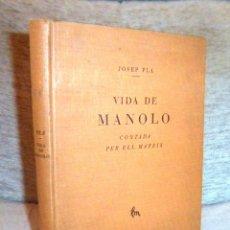 Libros antiguos: VIDA DE MANOLO - ANY 1928 - JOSEP PLA - EDICION NUMERADA CON GRABADOS.. Lote 49114393