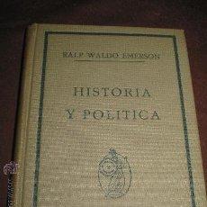 Libros antiguos: HISTORIA Y POLÍTICA. RALP WALDO EMERSON. . Lote 27540505